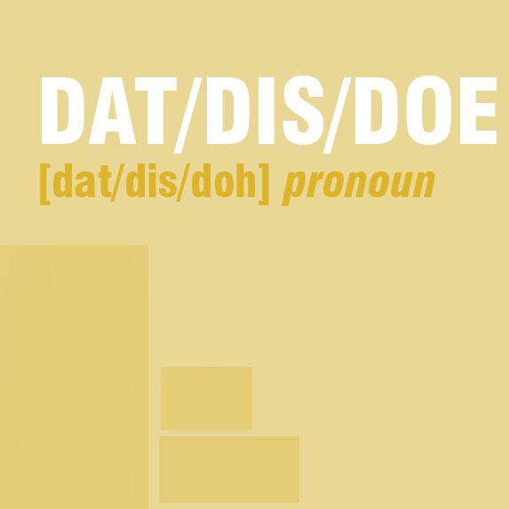 Dat/Dis/Doe
