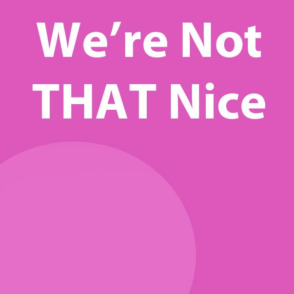 Telling Us We're 'Nice'