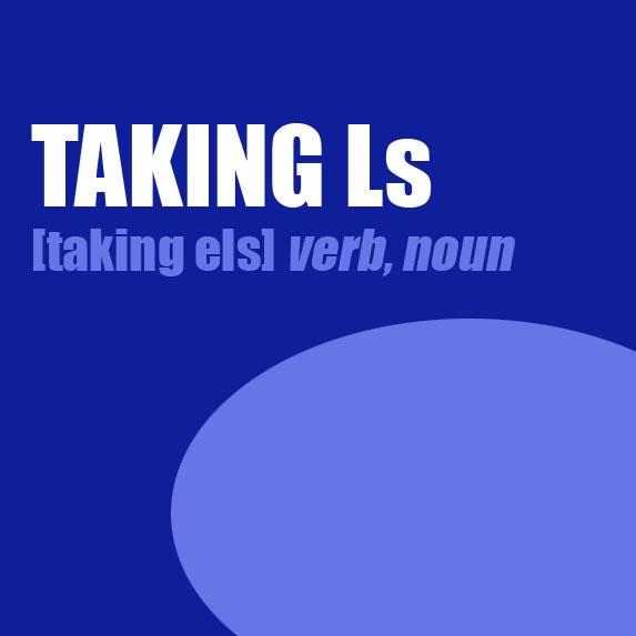 Taking Ls